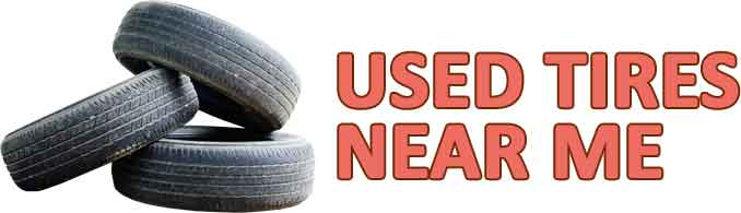 Used Tires Near Me [Google Used Tire Finder]